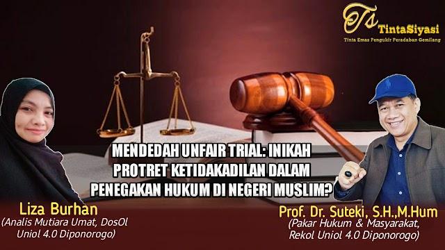 Mendedah Unfair Trial: Inikah Potret Ketidakadilan dalam Penegakan Hukum di Negeri Muslim?