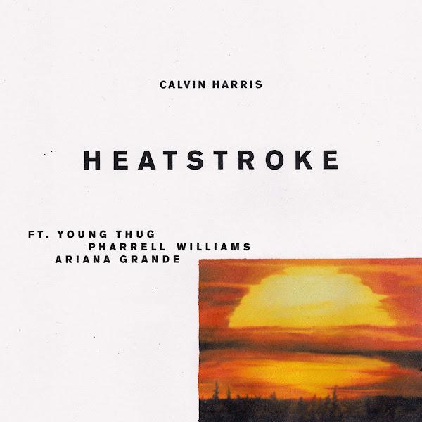 Resultado de imagem para Calvin Harris feat. Young Thug, Pharrell Williams & Ariana Grande - Heatstroke