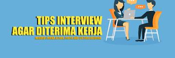 Tips Agar Diterima Kerja Saat Interview, Menurut People and Culture Halofina