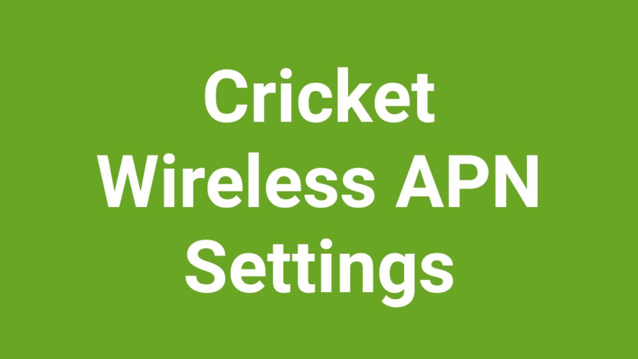 CricketAPN Settings | Cricket APN Settings Android, iPhone