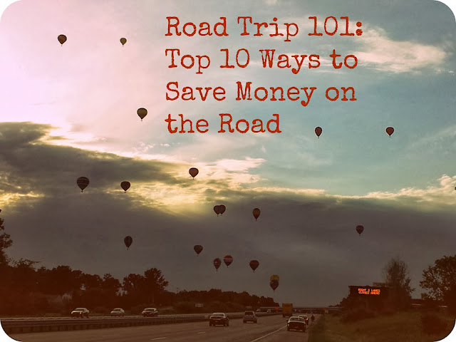 Road Trip 101 - Top 10 Ways to Save Money on the Road
