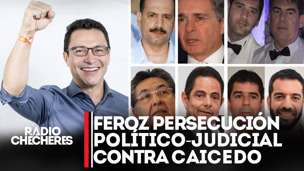 Feroz persecución político-judicial contra Carlos Caicedo