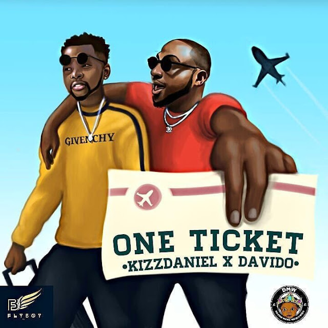 [Music] Kizz Daniel – One Ticket Ft. Davido | @iam_Davido , @iamKissDaniel