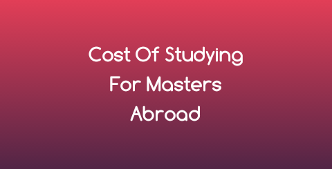 Cost of studying for masters degree abroad