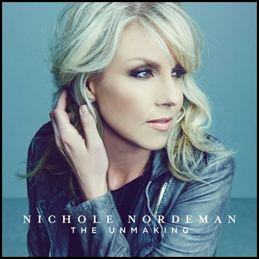 Nichole Nordeman - The Unmaking