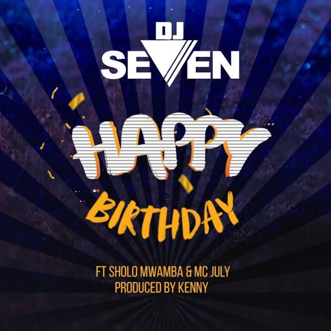 AUDIO : Dj seven Ft. Sholo Mwamba & Mc Jully – Happy Birthday | Download