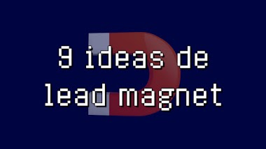 9 ideas de lead magnet para tu blog