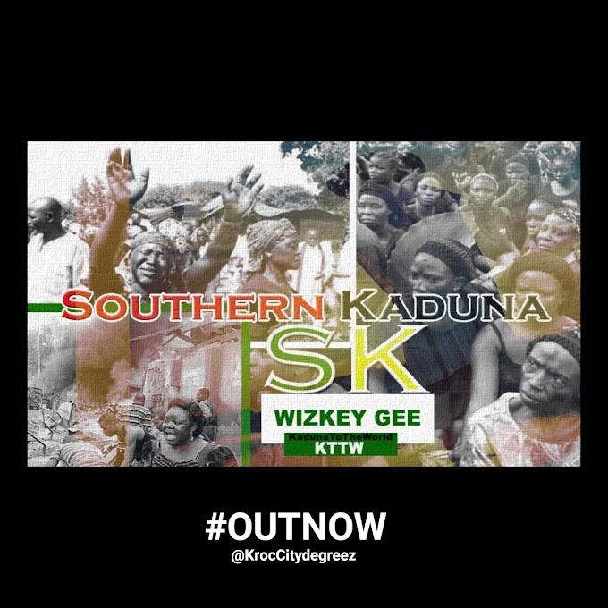 Wizkey Gee – Southern Kaduna