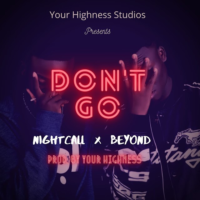 NightCall-Don't Go-Ft-Beyond-(Prod. By Your-Highness)