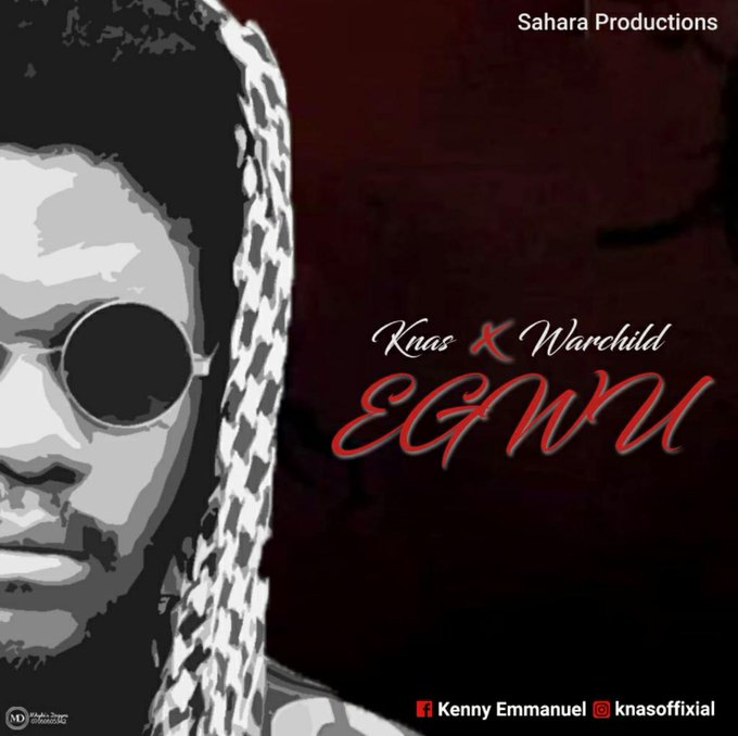 Knas ft. Warchild – Egwu