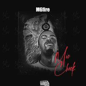 FULL EP: M6fire – Mic Check
