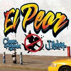 Chyno Miranda e J Balvin – El Peor