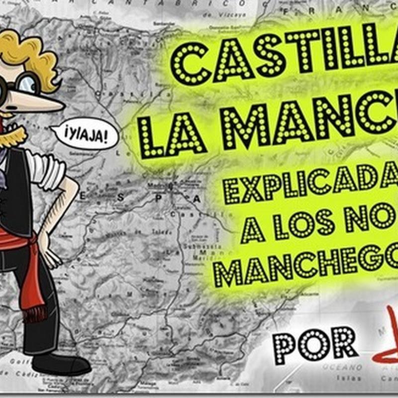 Castilla La Mancha explicada a los NO manchegos
