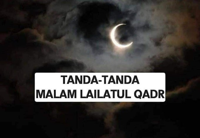 Tanda Tanda Malam Lailatul Qadar