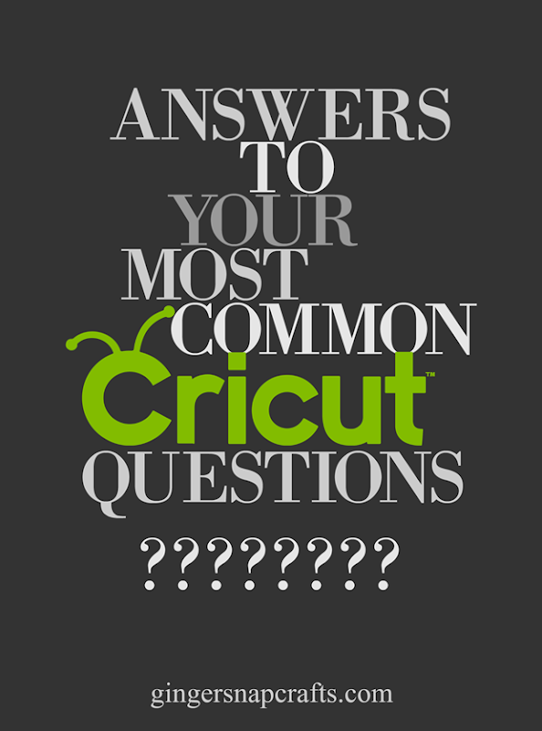 Answers to your most common Cricut questions at GingerSnapCrafts.com #cricut #cricutmade