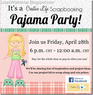 Creative Life Scrapbooking PJ Party Virtual Crop!