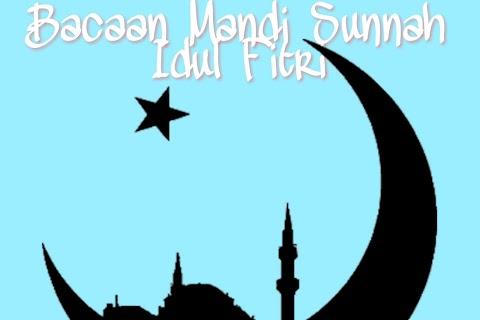 Bacaan Niat Mandi Sunnah Hari Raya Idul Fitri