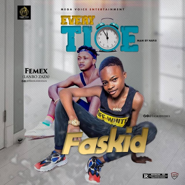 [Music] Faskid - Every Time - Feat. Femex