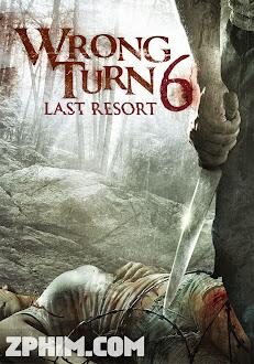 Ngã Rẽ Tử Thần 6: Khu Nghỉ Dưỡng Cuối Cùng - Wrong Turn 6: Last Resort (2014) Poster