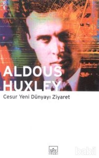 Aldous Huxley – Cesur Yeni Dünya'yı Ziyaret