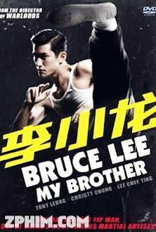 Anh Trai Tôi - Lý Tiểu Long - Young Bruce Lee (2010) Poster