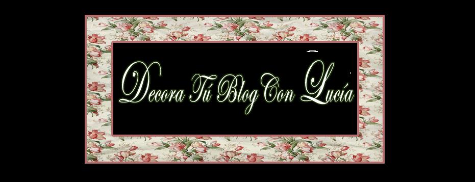 Decora tu blog con Lucía