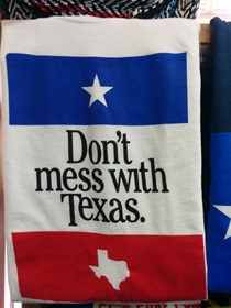 You don't mess with Texas