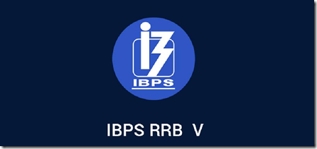IBPS RRB CWE-V Notification 2016