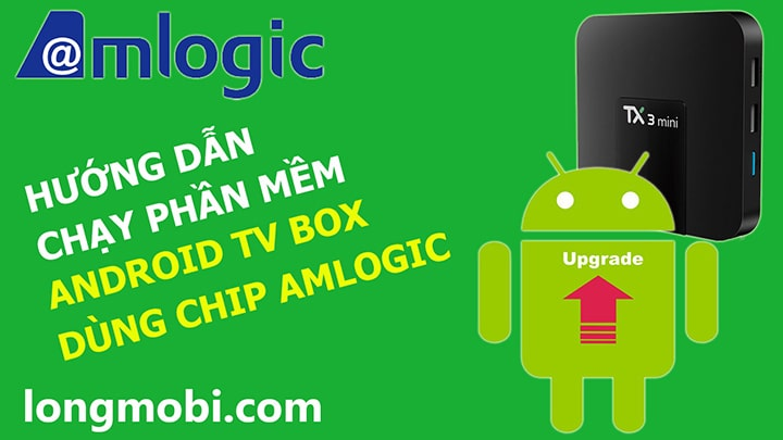 chay lai phan mem tv box dung chip amlogic