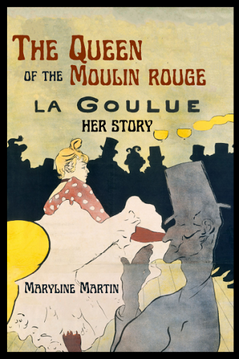 The Queen of the Moulin Rouge: Her Story