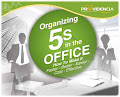 Organizing 5S in the OFFICE, how to make it 'Faster – Better – Easier – Cost-Effective'