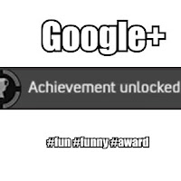 G+ Achievement Unlocked