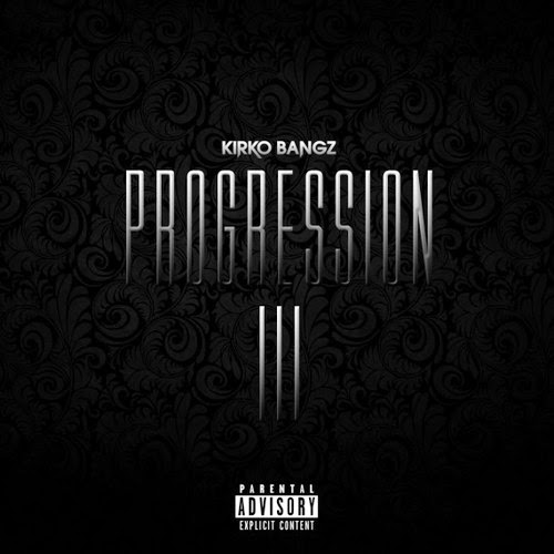 Cover of Kirko Bangz - Progression 3 Mixtape English Mp3 Songs Free Download Listen Online at Alldownloads4u.Com
