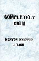 Cover of Kenton Knepper's Book Completely Cold Compact Edition