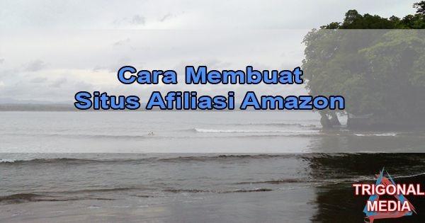 Tips Membuat Situs Afiliasi Amazon