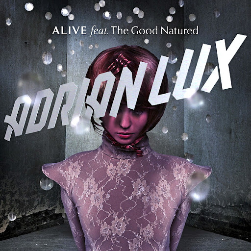 Adrian Lux ft. The Good Natured - Alive (Basto Remix)