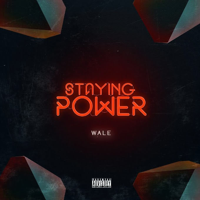 [MUSIC] Wale – Staying Power