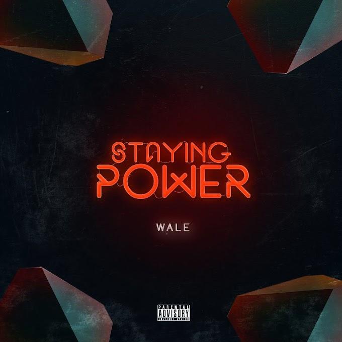 [MUSIC] Wale – Staying Power
