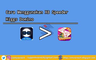 Cara Menggunakan X8 Speeder Higgs Domino