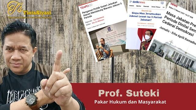 Wacana Jabatan Presiden Tiga Periode, Prof. Suteki: Pelanggengan Kekuasaan Terindikasi Otoriter?