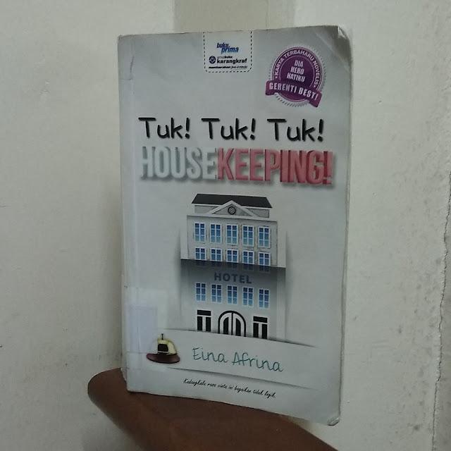 Tuk! Tuk! Tuk! Housekeeping! oleh Eina Afrina