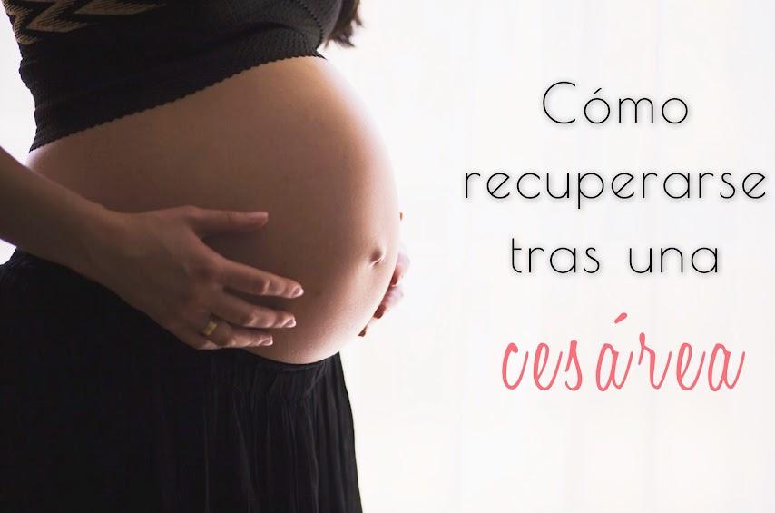 Cómo recuperarse de una cesárea