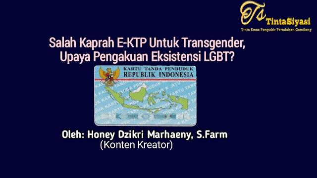 Salah Kaprah E-KTP untuk Transgender, Upaya Pengakuan Eksistensi LGBT?