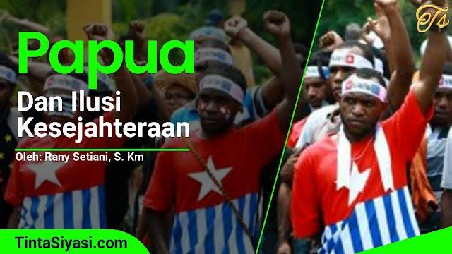 Papua dan Ilusi Kesejahteraan
