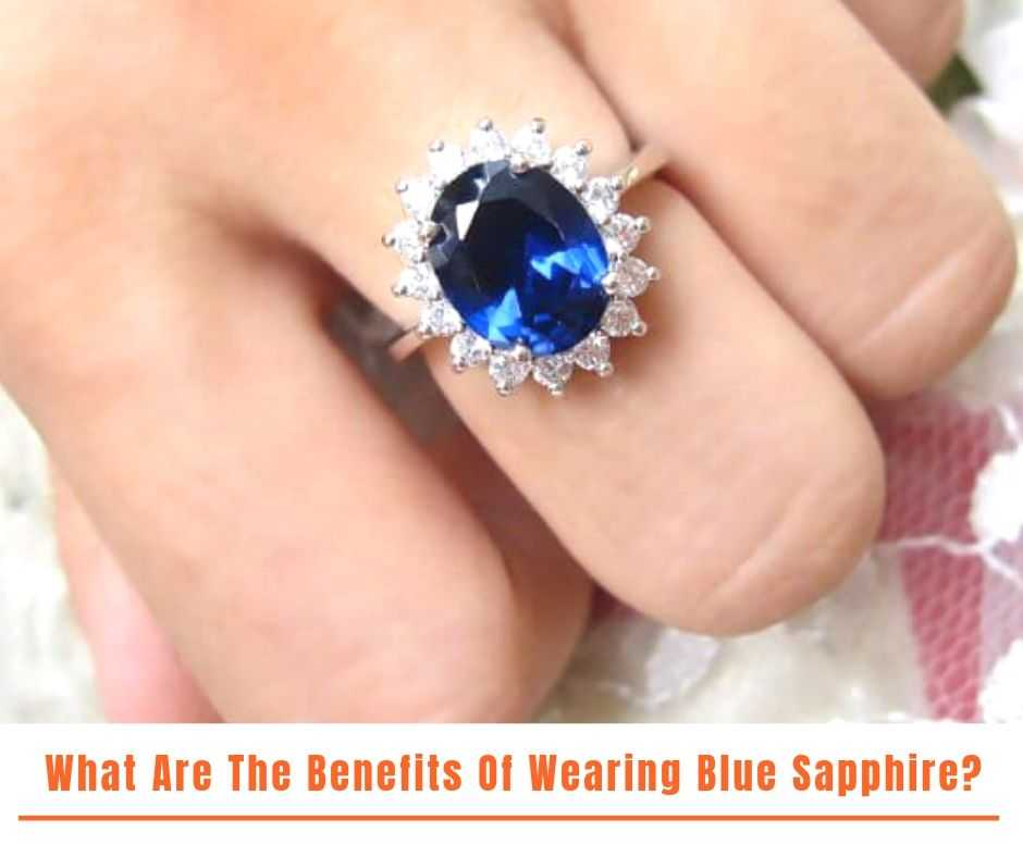 What Are The Benefits Of Wearing Blue Sapphire