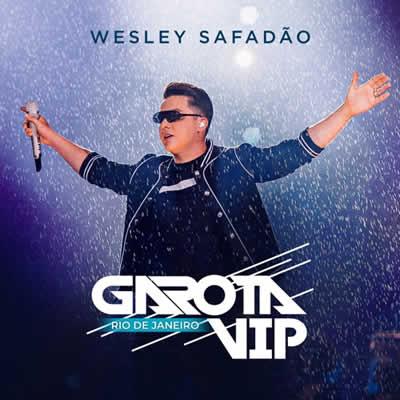 Wesley Safadão - Garota Vip Rio de Janeiro (Ao Vivo)