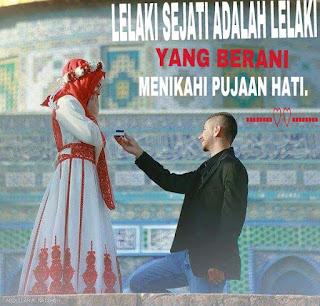 Lelaki Sejati Adalah Lelaki Yang Berani Menikahi Pujaan Hati