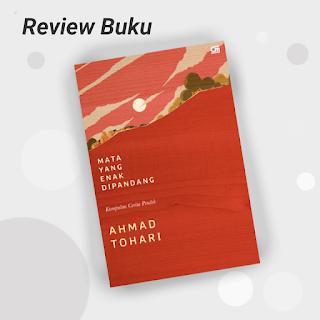Mata yang enak dipandang. Buku : Ahmad Tohari