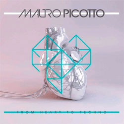 Mauro Picotto – From Heart To Techno (2015)