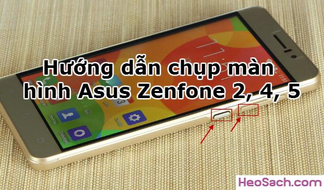 Hình 1 - Hướng dẫn chụp màn hình Asus Zenfone 2, 4, 5